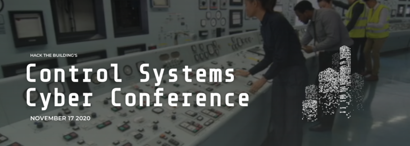 ICS/SCADA: Control Systems Cyber Conference 17 NOV 2020