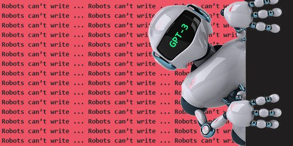 GPT-3: a robot wrote this entire article. Are you scared yet, human?